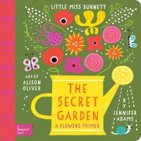 Cover image for The secret garden : a flowers primer