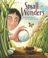 Cover image for Small wonders : Jean-Henri Fabre & his world of insects