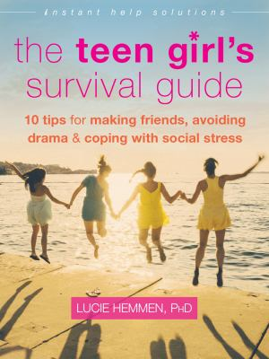 Cover image for The teen girl's survival guide : ten tips for making friends, avoiding drama, and coping with social stress