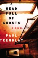 Cover image for A head full of ghosts : a novel