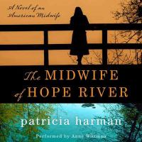 Cover image for The midwife of Hope River [sound recording (book on CD)]