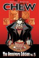 Cover image for Chew, the omnivore edition. Vol. V