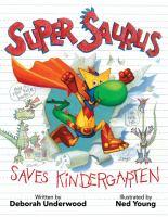 Cover image for Super Saurus saves kindergarten