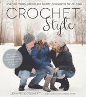 Cover image for Crochet style : over 30 trendy, classic and sporty accessories for all ages