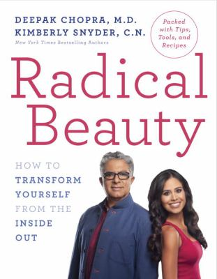 Cover image for Radical beauty : how to transform yourself from the inside out