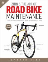 Cover image for Zinn & the art of road bike maintenance : the world's best-selling bicycle repair and maintenance guide