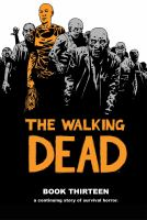 Cover image for The walking dead. Book thirteen