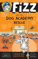 Cover image for Fizz and the dog academy rescue