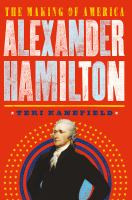 Cover image for Alexander Hamilton : the making of America