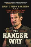 Cover image for The Ranger way : living the code on and off the battlefield