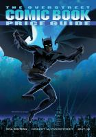 Cover image for The Overstreet comic book price guide : comics from the 1500s-present included, fully illustrated catalogue & evaluation guide