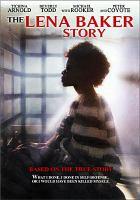 Cover image for The Lena Baker story [videorecording (DVD)]