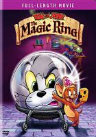 Cover image for Tom and Jerry. The magic ring [videorecording (DVD)]