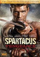 Cover image for Spartacus, vengeance. The complete second season [videorecording (DVD)]