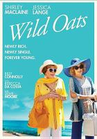 Cover image for Wild oats [videorecording (DVD)]