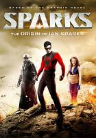 Cover image for Sparks [videorecording (DVD)] : the origin of Ian Sparks