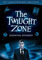 Cover image for Twilight zone [videorecording (DVD)] : essential episodes