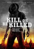 Cover image for Kill or be killed [videorecording (DVD)]