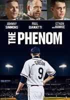 Cover image for The phenom [videorecording (DVD)]