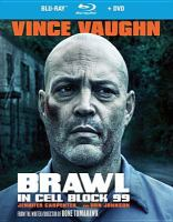 Cover image for Brawl in cell block 99 [videorecording (Blu-ray)]