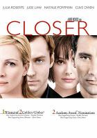 Cover image for Closer [videorecording (DVD)]