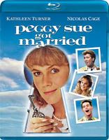 Cover image for Peggy Sue got married [videorecording (Blu-ray)]