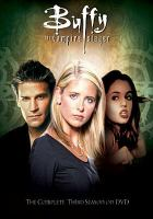 Cover image for Buffy, the vampire slayer. The complete third season [videorecording (DVD)]