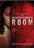 Cover image for The disappointments room [videorecording (DVD)]