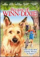 Cover image for Because of Winn-Dixie [videorecording (DVD)]