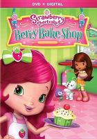 Cover image for Strawberry Shortcake. Berry bake shop [videorecording (DVD)].
