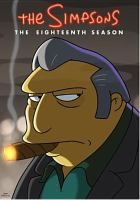 Cover image for The Simpsons. The eighteenth season [videorecording (DVD)]