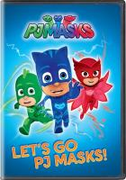 Cover image for PJ Masks. Let's go PJ Masks! [videorecording (DVD)]