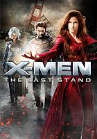 Cover image for X-Men. The last stand [videorecording (DVD)]
