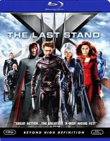 Cover image for X-Men. The last stand [videorecording (Blu-ray)]