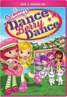 Cover image for Strawberry Shortcake. Dance Berry dance [videorecording (DVD)].