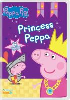 Cover image for Peppa Pig. Princess Peppa [videorecording (DVD)].
