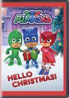 Cover image for PJ masks. Hello Christmas [videorecording (DVD)].