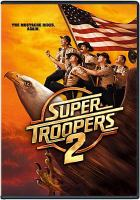 Cover image for Super troopers 2 [videorecording (DVD)]