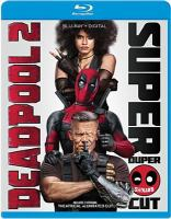 Cover image for Deadpool 2 [videorecording (Blu-ray)]