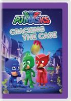 Cover image for PJ Masks. Cracking the case [videorecording (DVD)].