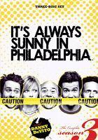 Cover image for It's always sunny in Philadelphia. Season 3 [videorecording (DVD)]
