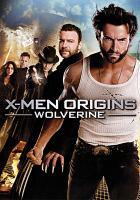 Cover image for X-Men origins. Wolverine [videorecording (DVD)]