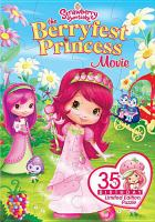 Cover image for Strawberry Shortcake. The Berryfest Princess movie [videorecording (DVD)].
