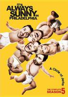 Cover image for It's always sunny in Philadelphia. The complete season 5 [videorecording (DVD)]