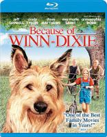 Cover image for Because of Winn-Dixie [videorecording (Blu-ray)]