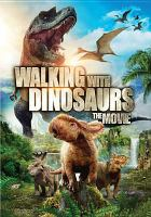 Cover image for Walking with dinosaurs [videorecording (DVD)] : the movie