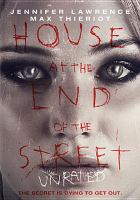 Cover image for House at the end of the street [videorecording (DVD)].