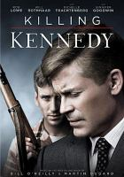 Cover image for Killing Kennedy [videorecording (DVD)]