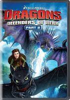 Cover image for Dragons: defenders of Berk. Part 2 [videorecording (DVD)]