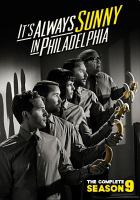 Cover image for It's always sunny in Philadelphia. The complete season 9 [videorecording (DVD)]